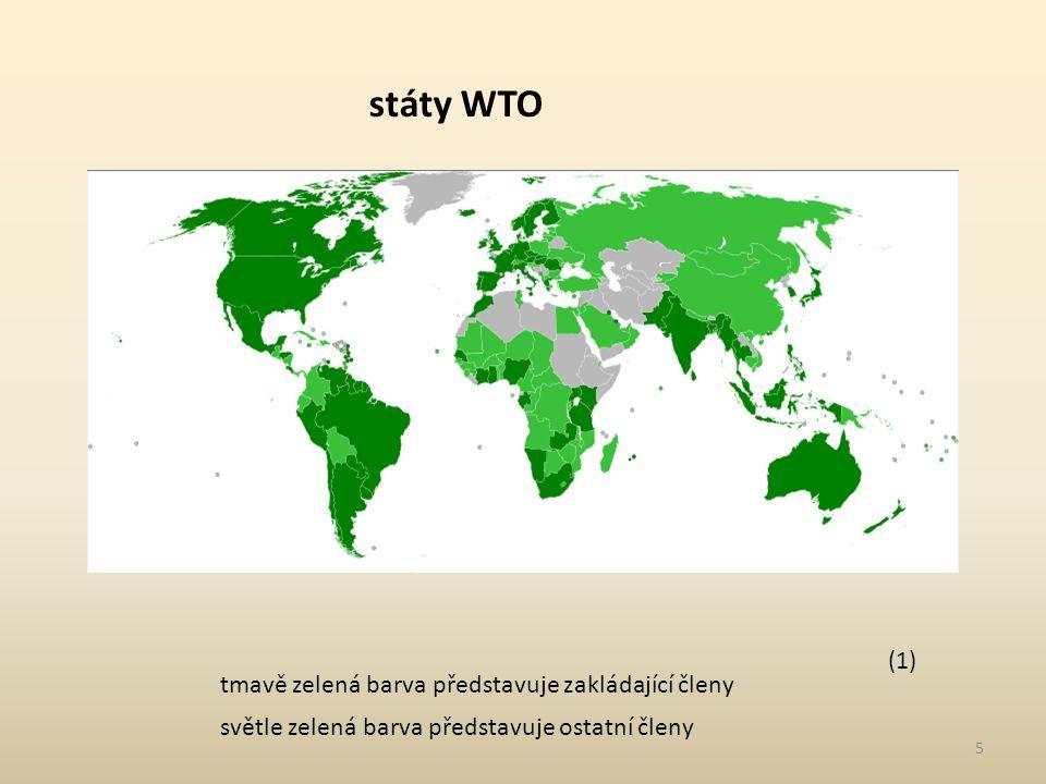 5 státy WTO tmavě zelená barva představuje zakládající členy světle zelená barva představuje ostatní členy (1)
