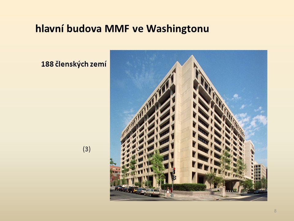 8 hlavní budova MMF ve Washingtonu 188 členských zemí (3)