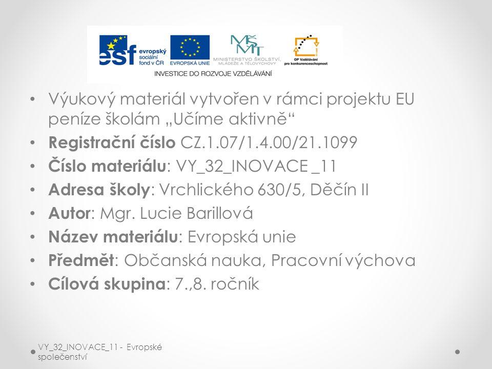 """Výukový materiál vytvořen v rámci projektu EU peníze školám """"Učíme aktivně"""" Registrační číslo CZ.1.07/1.4.00/21.1099 Číslo materiálu : VY_32_INOVACE _"""