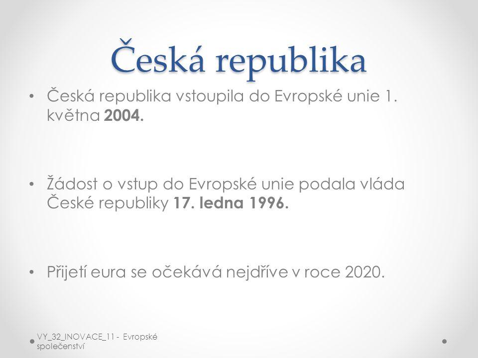 Česká republika Česká republika vstoupila do Evropské unie 1. května 2004. Žádost o vstup do Evropské unie podala vláda České republiky 17. ledna 1996