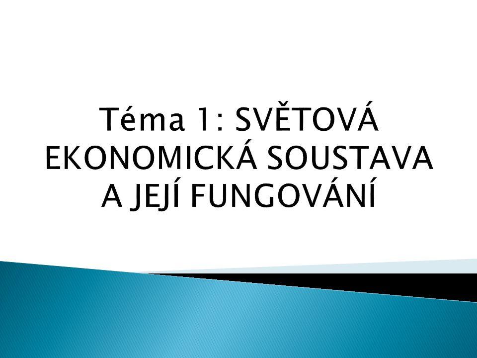 1.Evropa - Evropská unie (EU) - Společenství nezávislých státu (SNS) - Evropské sdružení volného obchodu (ESVO) - Rada vzájemné hospodářské spolupráce (RVHP) 2.
