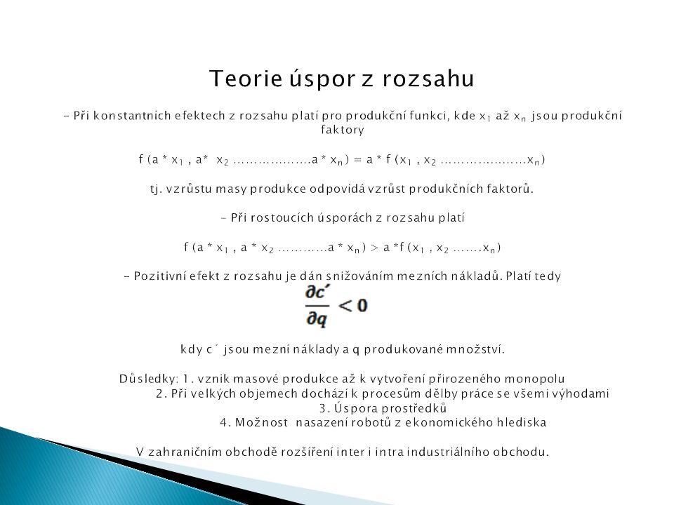 Teorie úspor z rozsahu - Při konstantních efektech z rozsahu platí pro produkční funkci, kde x 1 až x n jsou produkční faktory f (a * x 1, a* x 2 …………