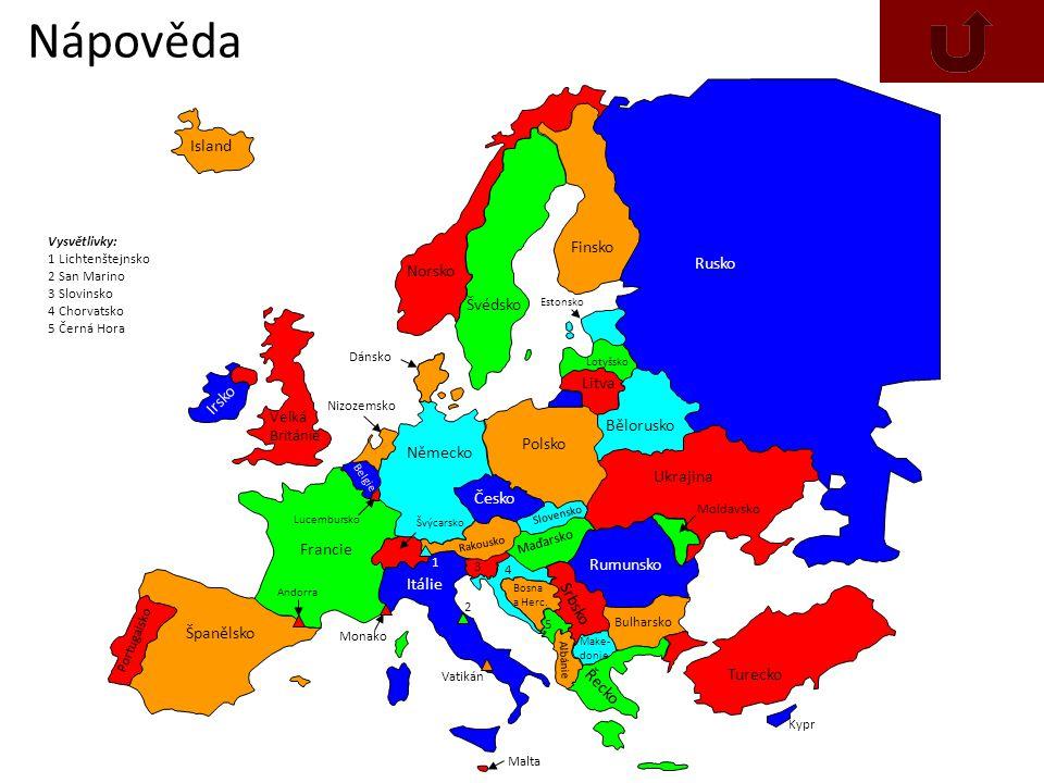 Nápověda Vysvětlivky: 1 Lichtenštejnsko 2 San Marino 3 Slovinsko 4 Chorvatsko 5 Černá Hora Španělsko Portugalsko Francie Andorra Velká Británie Irsko