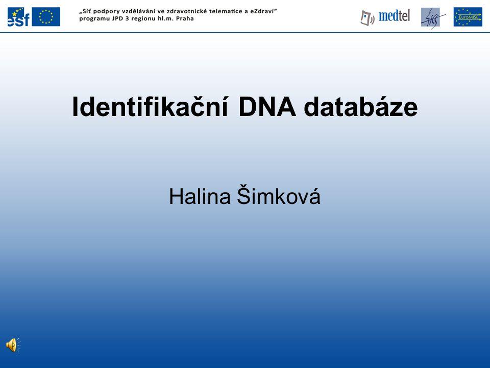 Identifikační DNA databáze Halina Šimková