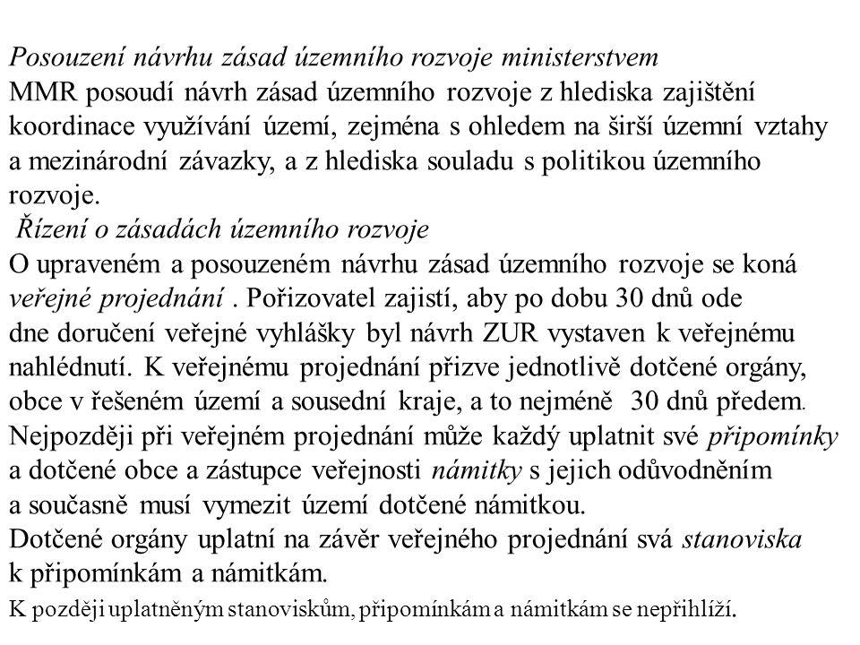 Posouzení návrhu zásad územního rozvoje ministerstvem MMR posoudí návrh zásad územního rozvoje z hlediska zajištění koordinace využívání území, zejmén