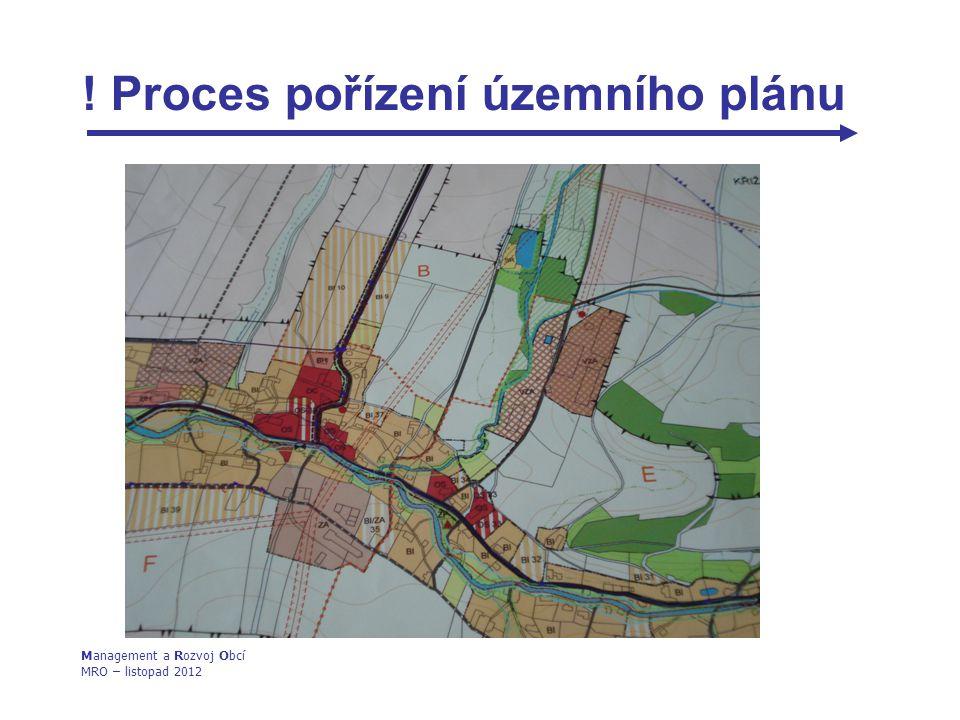 ! Proces pořízení územního plánu Management a Rozvoj Obcí MRO – listopad 2012