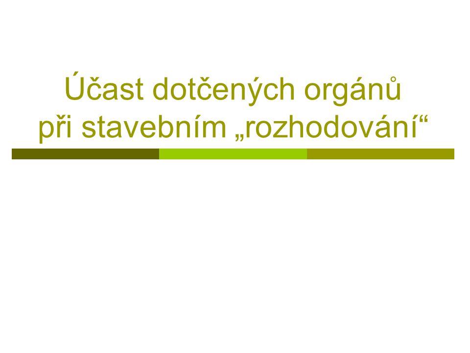 """Účast dotčených orgánů při stavebním """"rozhodování"""""""