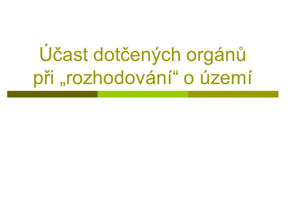 """Účast dotčených orgánů při """"rozhodování"""" o území"""