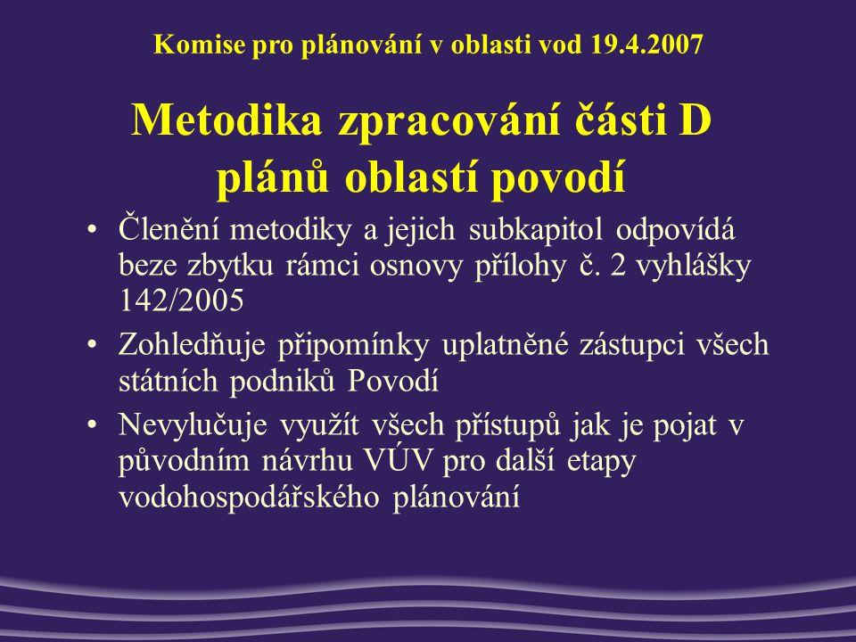 Metodika zpracování části D plánů oblastí povodí Členění metodiky a jejich subkapitol odpovídá beze zbytku rámci osnovy přílohy č.