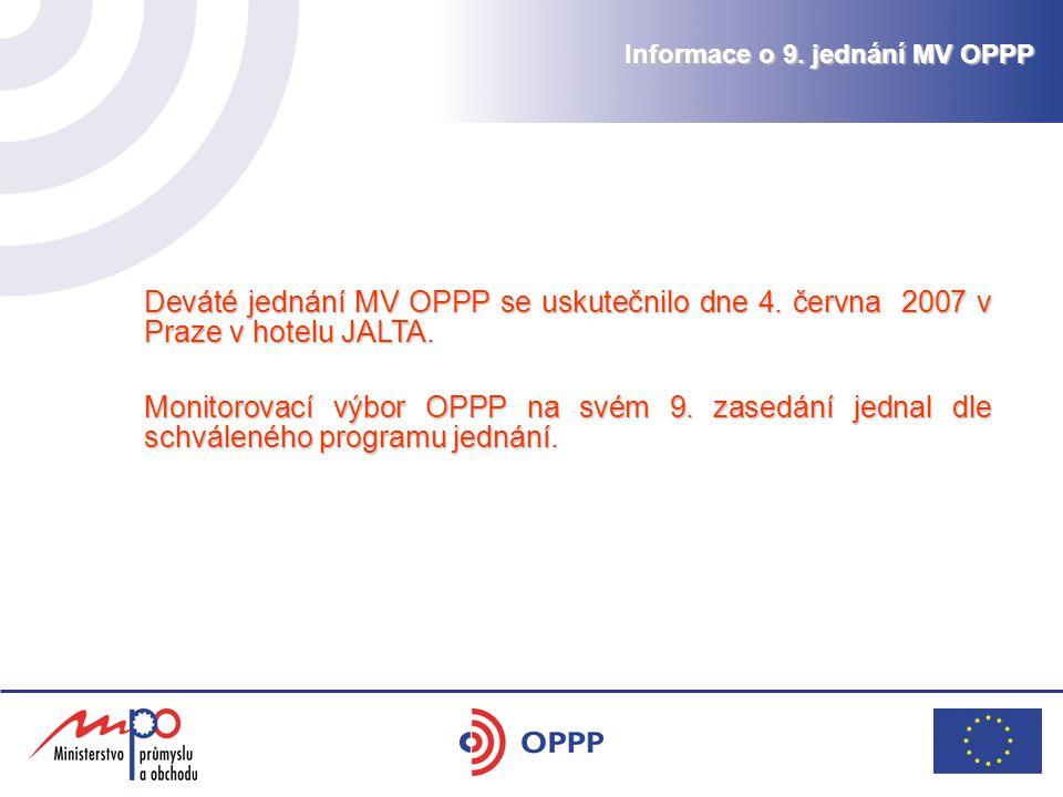 Informace o 9. jednání MV OPPP Deváté jednání MV OPPP se uskutečnilo dne 4. června 2007 v Praze v hotelu JALTA. Monitorovací výbor OPPP na svém 9. zas