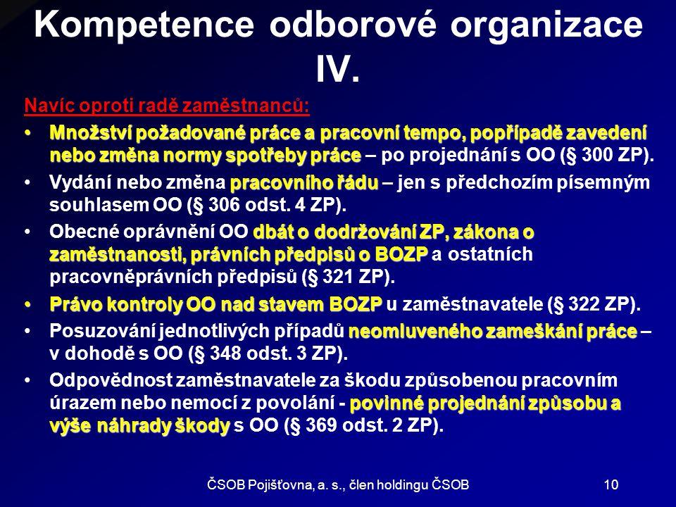 ČSOB Pojišťovna, a. s., člen holdingu ČSOB10 Kompetence odborové organizace IV. Navíc oproti radě zaměstnanců: Množství požadované práce a pracovní te