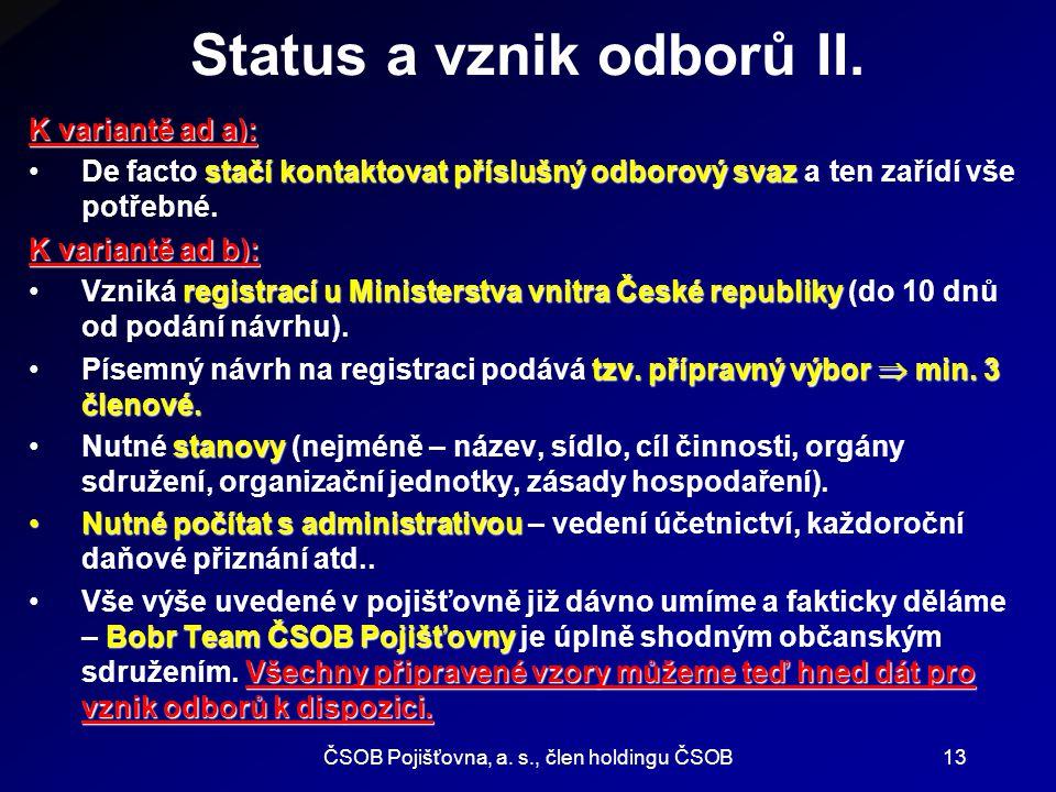 ČSOB Pojišťovna, a.s., člen holdingu ČSOB13 Status a vznik odborů II.
