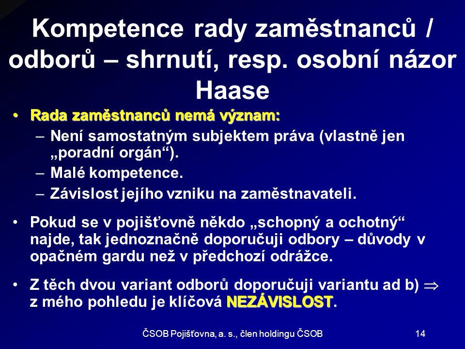 ČSOB Pojišťovna, a.s., člen holdingu ČSOB14 Kompetence rady zaměstnanců / odborů – shrnutí, resp.
