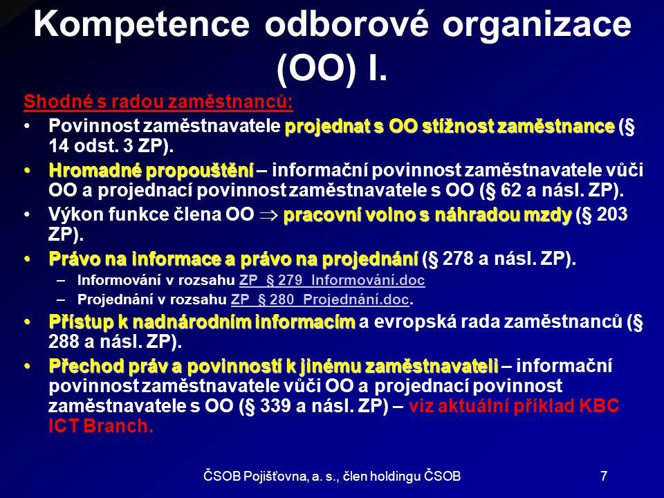 ČSOB Pojišťovna, a.s., člen holdingu ČSOB7 Kompetence odborové organizace (OO) I.