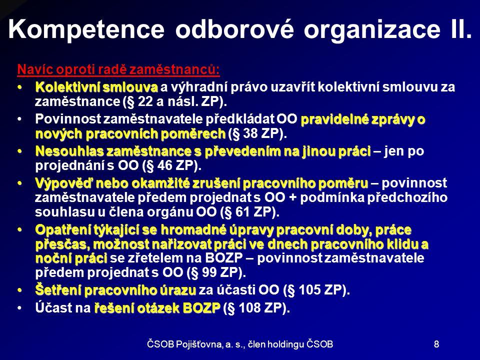 ČSOB Pojišťovna, a.s., člen holdingu ČSOB8 Kompetence odborové organizace II.