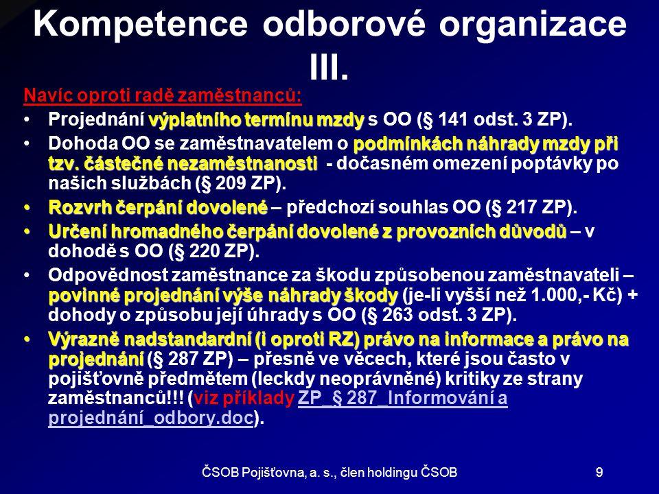 ČSOB Pojišťovna, a.s., člen holdingu ČSOB10 Kompetence odborové organizace IV.