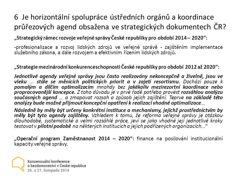6 Je horizontální spolupráce ústředních orgánů a koordinace průřezových agend obsažena ve strategických dokumentech ČR.