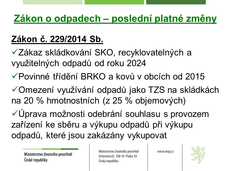 Specifické zaměření Evropské komise v roce 2015/2016 v ČR - úroveň separovaného sběru v ČR - nakládání s nebezpečnými odpady - stavební a demoliční odpady - skládkování odpadů v ČR - stav národního POH a příprava krajských POH - implementace Programu předcházení vzniku odpadů