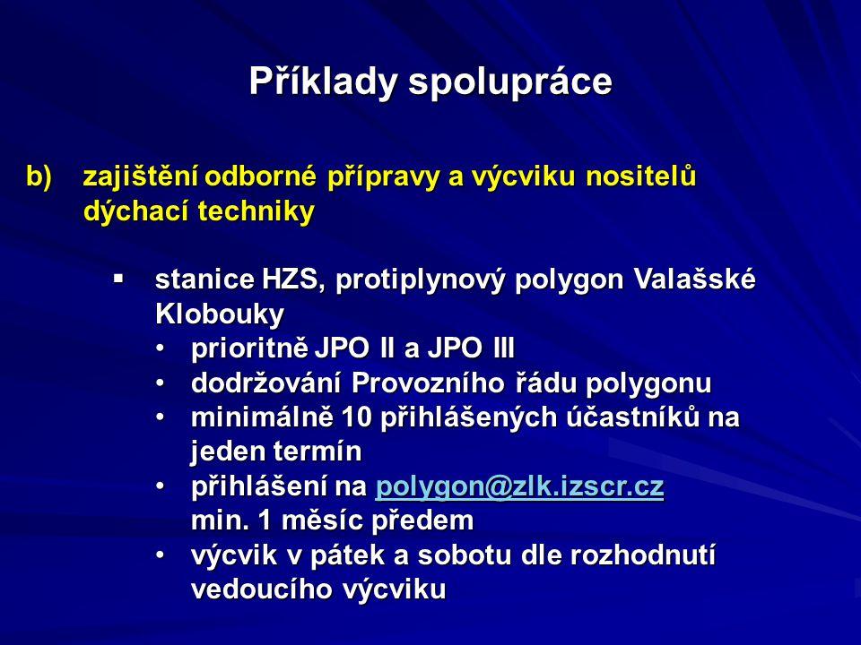 b)zajištění odborné přípravy a výcviku nositelů dýchací techniky  stanice HZS, protiplynový polygon Valašské Klobouky prioritně JPO II a JPO IIIprior