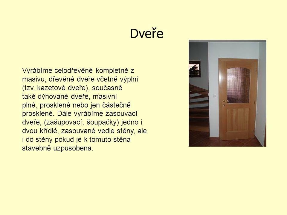 Dveře Vyrábíme celodřevěné kompletně z masivu, dřevěné dveře včetně výplní (tzv.