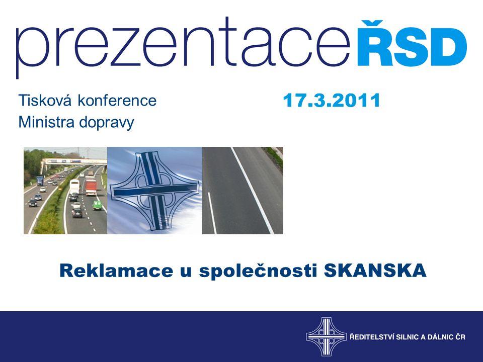Reklamace u společnosti SKANSKA 17.3.2011 Tisková konference Ministra dopravy