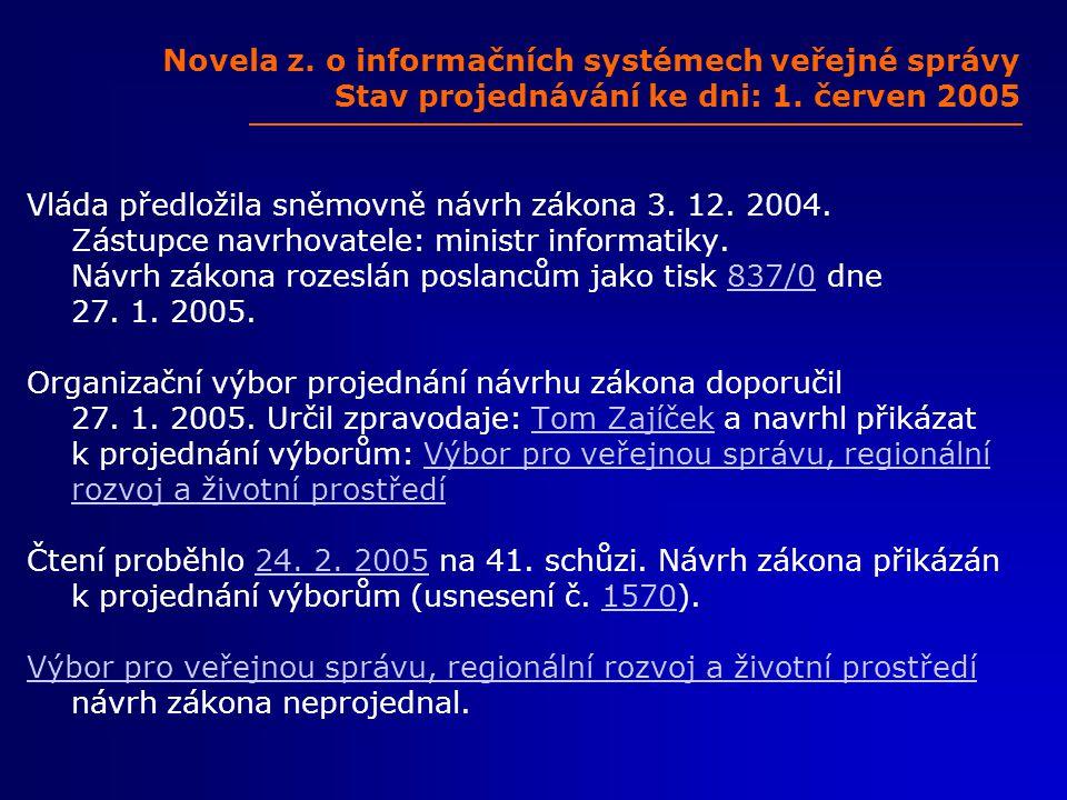 Novela z. o informačních systémech veřejné správy Stav projednávání ke dni: 1.