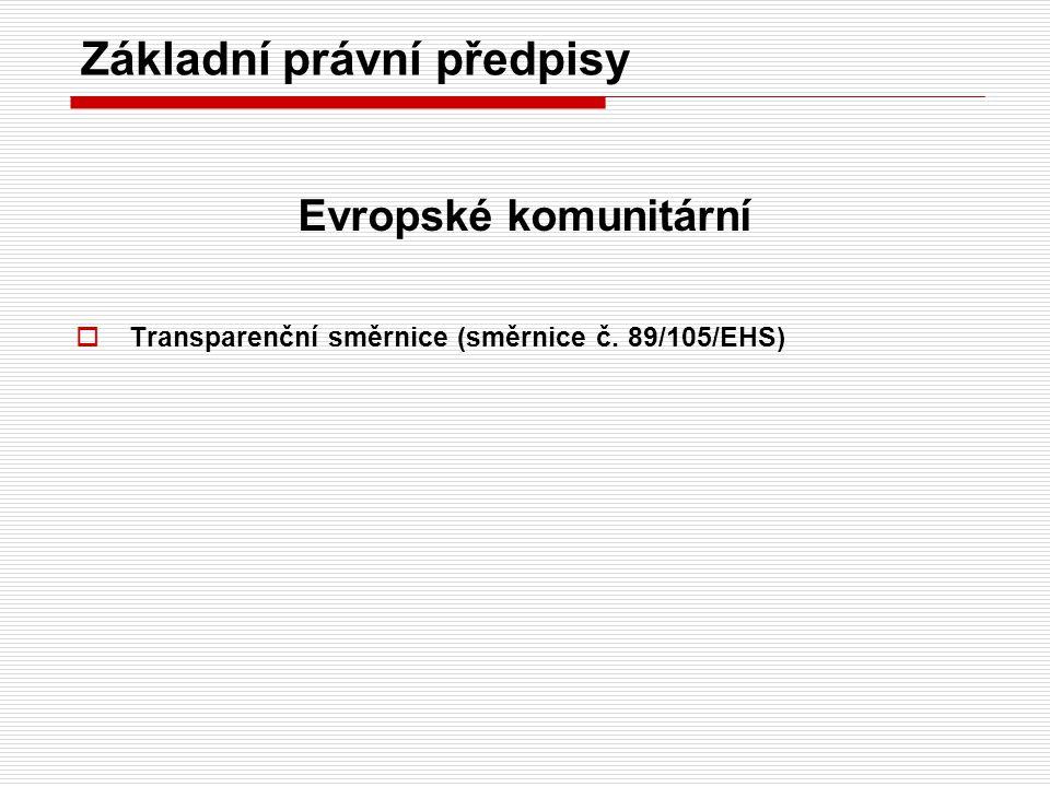 Základní právní předpisy Evropské komunitární  Transparenční směrnice (směrnice č. 89/105/EHS)