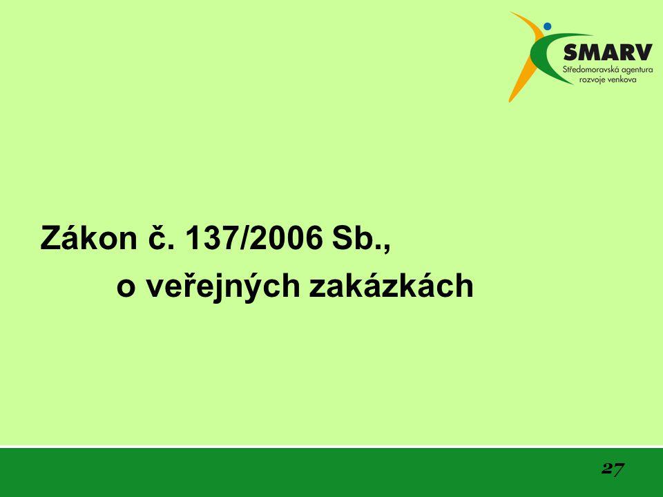 27 Zákon č. 137/2006 Sb., o veřejných zakázkách