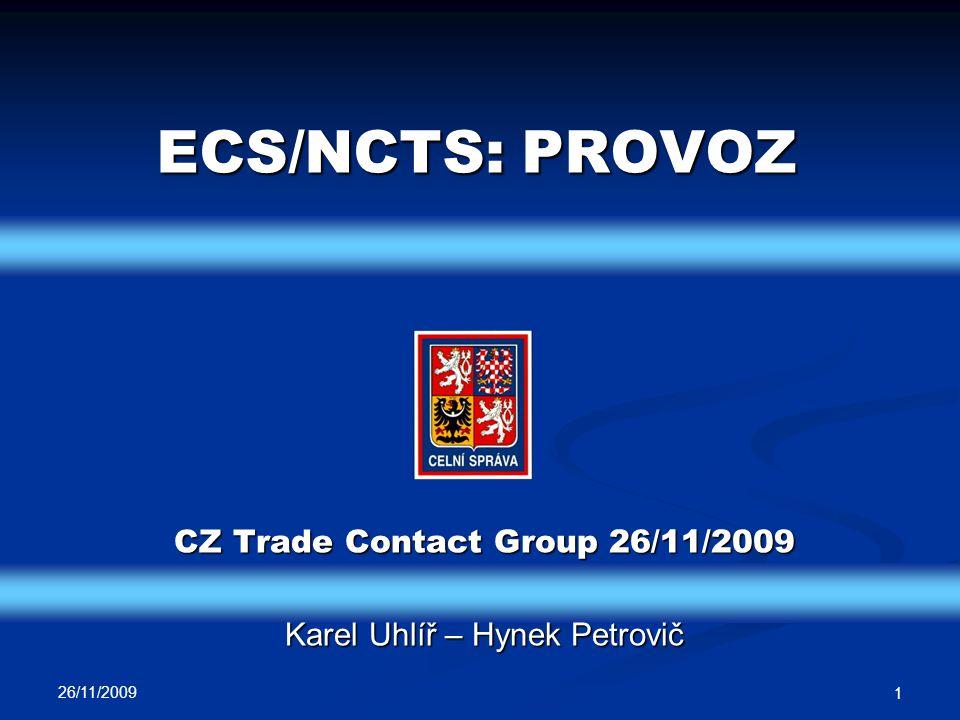 Kvalita provozu Kvalitativní parametry Kvalitativní parametry Chybovost na úrovni EU Chybovost na úrovni EU Dostupnost systému Dostupnost systému (ECS) existence/rychlost potvrzení výstupu (ECS) existence/rychlost potvrzení výstupu Chybovost pořizování a registrace deklarací (národní úroveň) Chybovost pořizování a registrace deklarací (národní úroveň) Spokojenost uživatelů (míra splnění očekávání, přínosy, efektivita) Spokojenost uživatelů (míra splnění očekávání, přínosy, efektivita) 26/11/2009 2