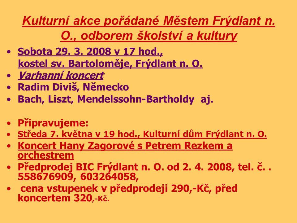 Kulturní akce pořádané Městem Frýdlant n. O., odborem školství a kultury Sobota 29.