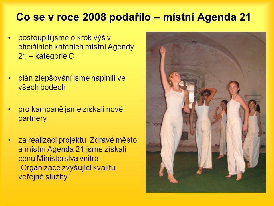 Co se v roce 2008 podařilo – místní Agenda 21 postoupili jsme o krok výš v oficiálních kritériích místní Agendy 21 – kategorie C plán zlepšování jsme