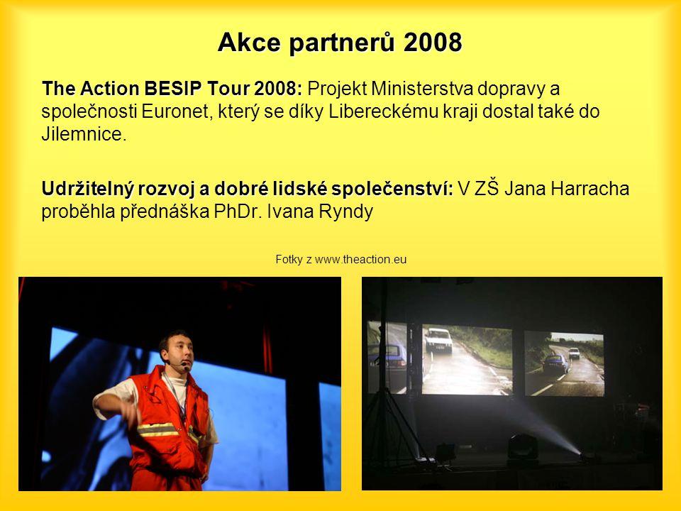 Akce partnerů 2008 The Action BESIP Tour 2008: The Action BESIP Tour 2008: Projekt Ministerstva dopravy a společnosti Euronet, který se díky Libereckému kraji dostal také do Jilemnice.