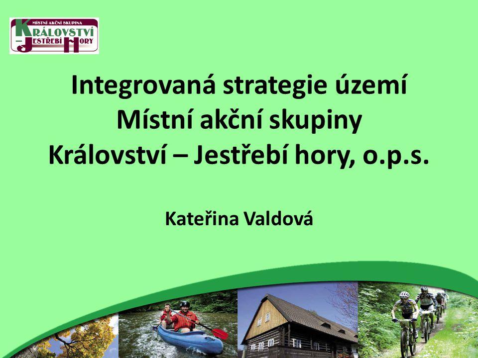 Integrovaná strategie území Místní akční skupiny Království – Jestřebí hory, o.p.s.