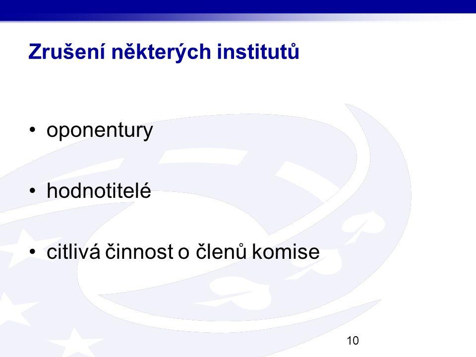 Zrušení některých institutů oponentury hodnotitelé citlivá činnost o členů komise 10