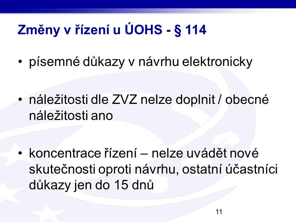 Změny v řízení u ÚOHS - § 114 písemné důkazy v návrhu elektronicky náležitosti dle ZVZ nelze doplnit / obecné náležitosti ano koncentrace řízení – nel