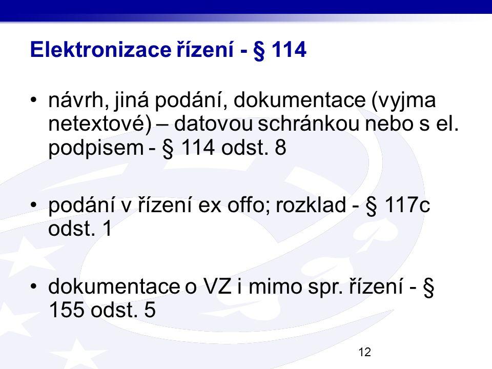 Elektronizace řízení - § 114 návrh, jiná podání, dokumentace (vyjma netextové) – datovou schránkou nebo s el. podpisem - § 114 odst. 8 podání v řízení
