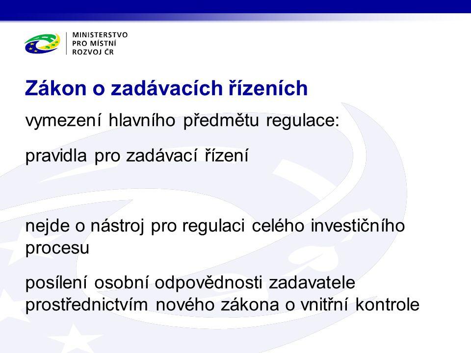vymezení hlavního předmětu regulace: pravidla pro zadávací řízení nejde o nástroj pro regulaci celého investičního procesu posílení osobní odpovědnost
