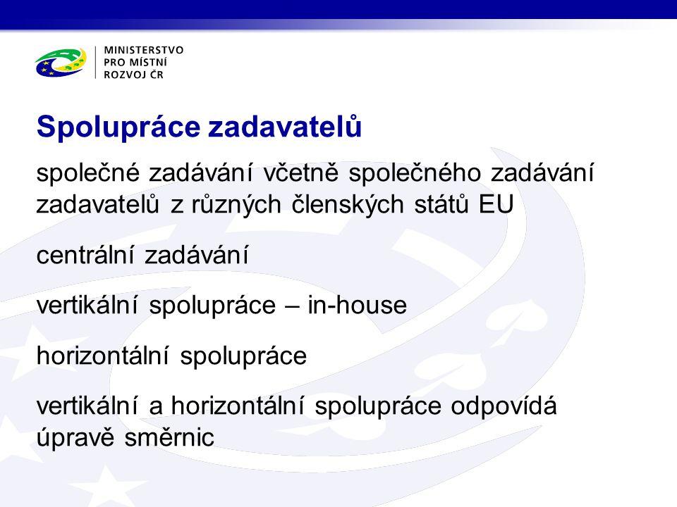 společné zadávání včetně společného zadávání zadavatelů z různých členských států EU centrální zadávání vertikální spolupráce – in-house horizontální