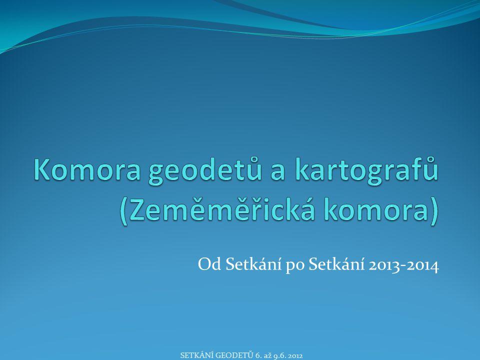 Od Setkání po Setkání 2013-2014 SETKÁNÍ GEODETŮ 6. až 9.6. 2012