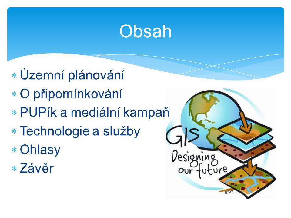 Obsah  Územní plánování  O připomínkování  PUPík a mediální kampaň  Technologie a služby  Ohlasy  Závěr