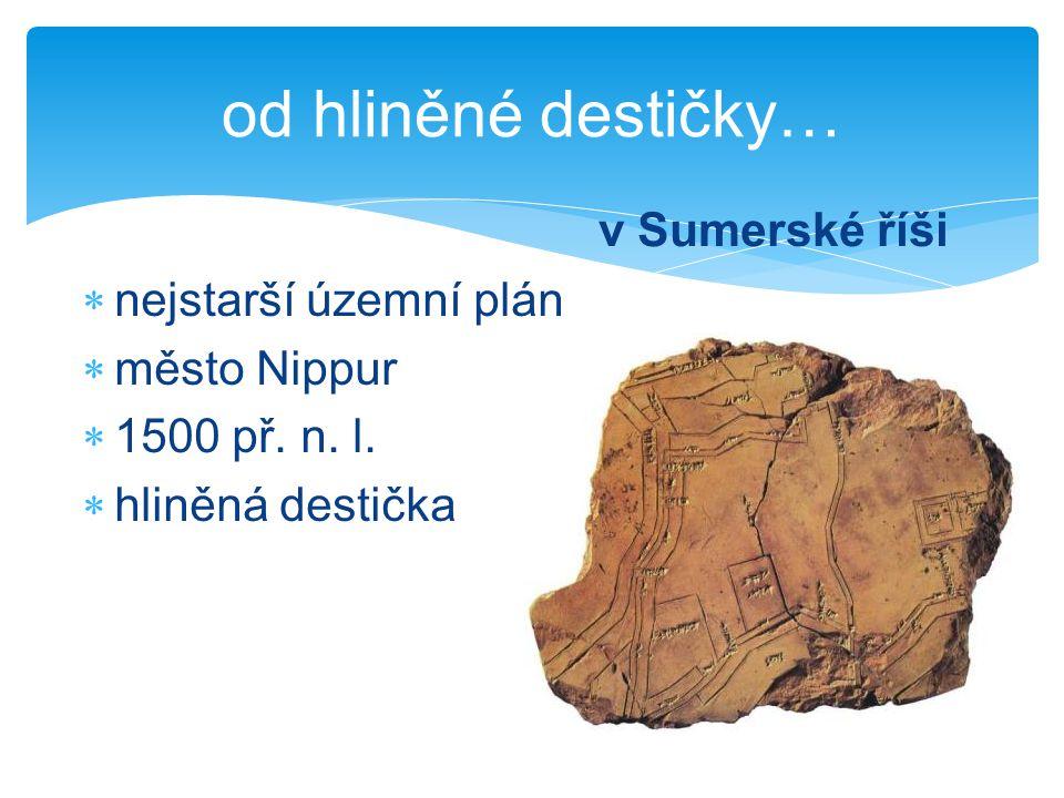  nejstarší územní plán  město Nippur  1500 př.n.