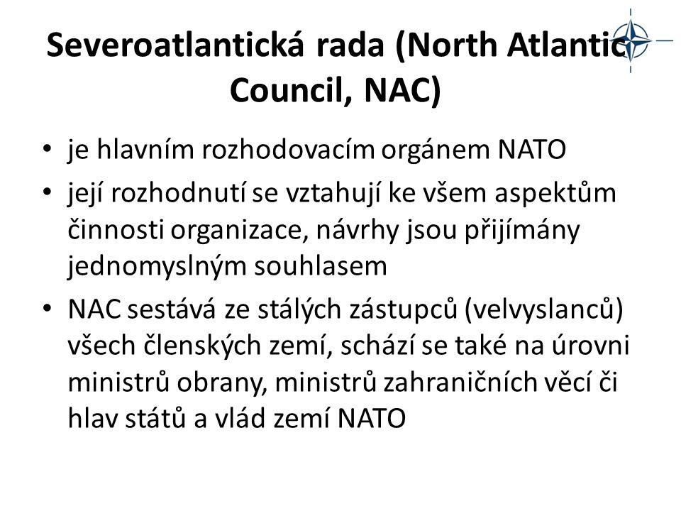Severoatlantická rada (North Atlantic Council, NAC) je hlavním rozhodovacím orgánem NATO její rozhodnutí se vztahují ke všem aspektům činnosti organiz