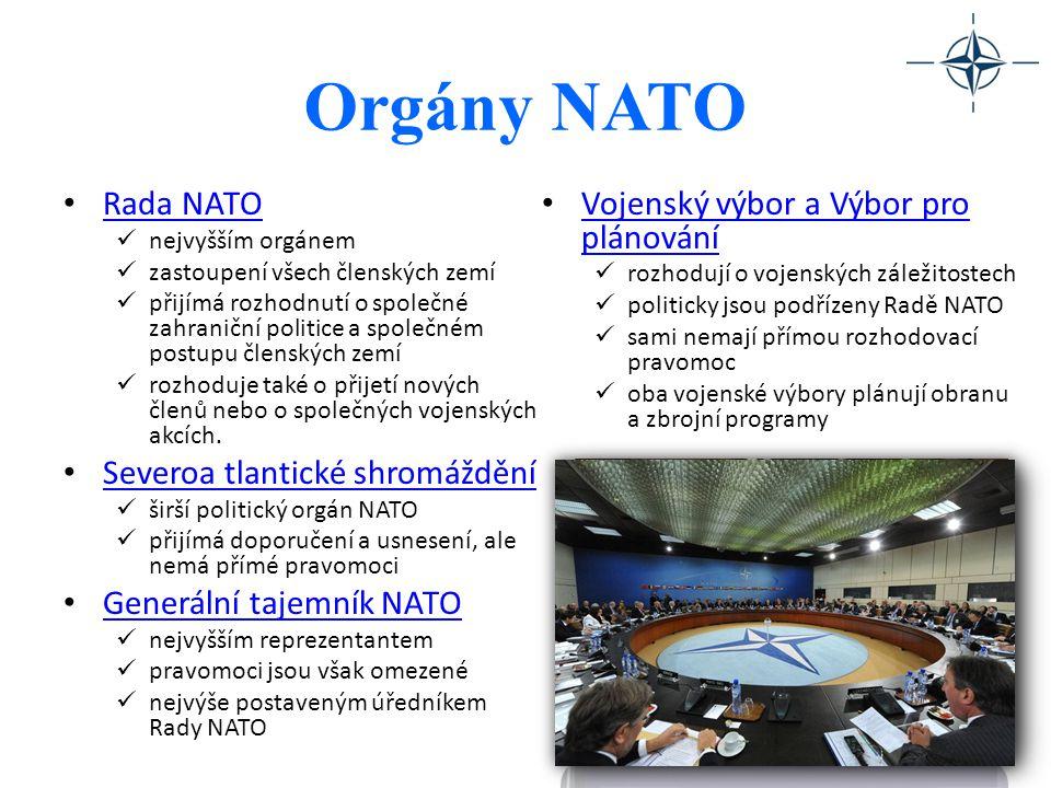 Orgány NATO Rada NATO nejvyšším orgánem zastoupení všech členských zemí přijímá rozhodnutí o společné zahraniční politice a společném postupu členskýc