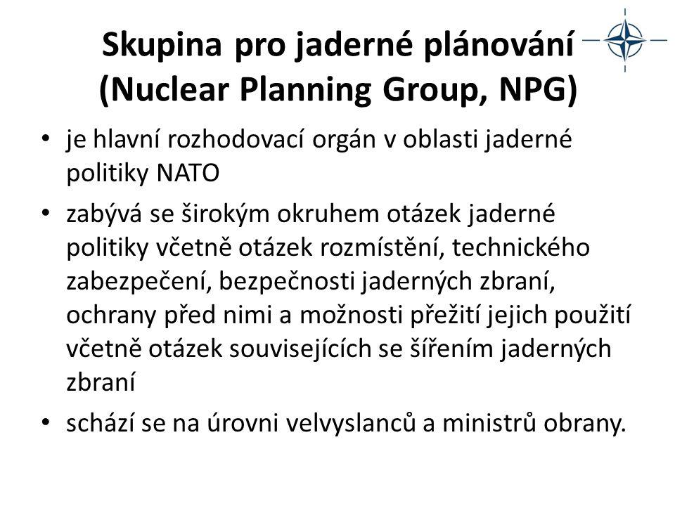 Skupina pro jaderné plánování (Nuclear Planning Group, NPG) je hlavní rozhodovací orgán v oblasti jaderné politiky NATO zabývá se širokým okruhem otáz