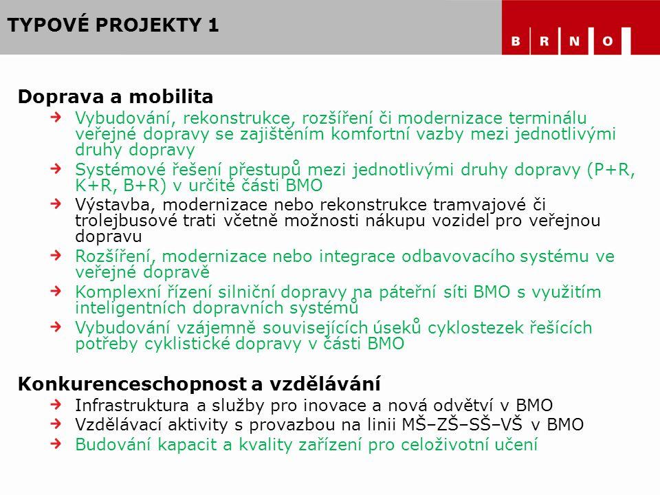 TYPOVÉ PROJEKTY 1 Doprava a mobilita Vybudování, rekonstrukce, rozšíření či modernizace terminálu veřejné dopravy se zajištěním komfortní vazby mezi j