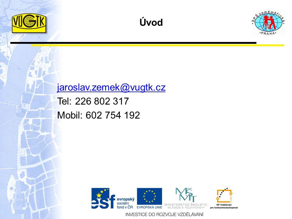 Úvod jaroslav.zemek@vugtk.cz Tel: 226 802 317 Mobil: 602 754 192
