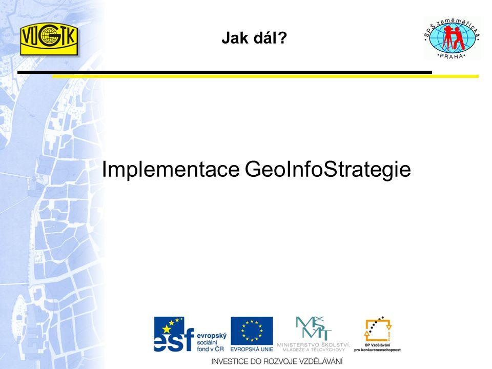 Jak dál? Implementace GeoInfoStrategie