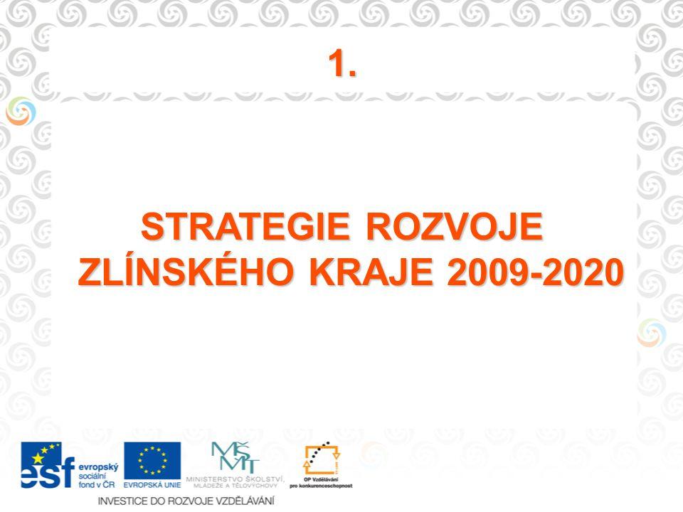 1. STRATEGIE ROZVOJE ZLÍNSKÉHO KRAJE 2009-2020