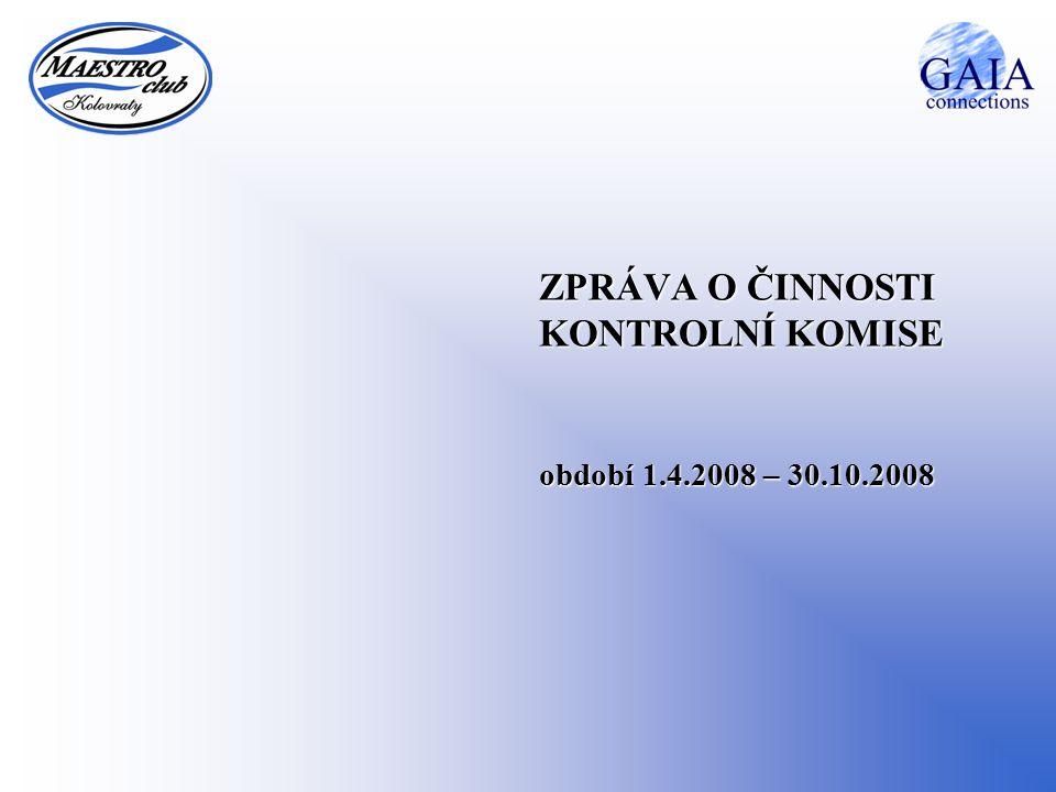 ZPRÁVA O ČINNOSTI KONTROLNÍ KOMISE období 1.4.2008 – 30.10.2008
