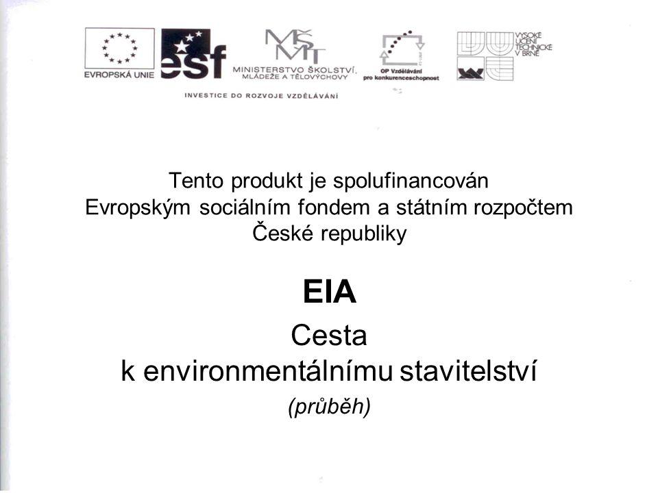 Co je EIA.EIA = Environmental Impact Assessment, česky Vyhodnocení vlivů na životní prostředí.